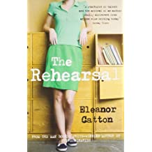 The Rehearsal by Eleanor Catton (2010-03-04)