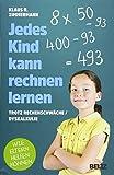 Jedes Kind kann rechnen lernen: ... trotz Rechenschwäche / Dyskalkulie. Wie Eltern helfen können - Klaus R. Zimmermann