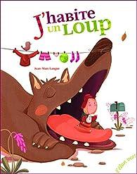 J'habite un loup par Jean-Marc Langue