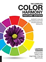 The Complete Color Harmony, Pantone Edition: Expert Color Information for Professional Results from Rockport Publishers