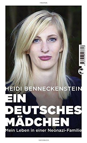 Ein deutsches Mädchen. Mein Leben in einer Neonazi-Familie