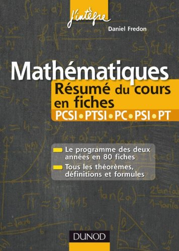 Mathématiques Résumé du cours en fiches PCSI-PTSI, PC-PSI-PT
