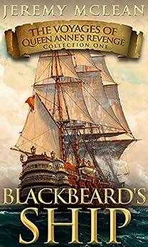 Blackbeard's Ship (Voyages of Queen Anne's Revenge