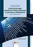L'evoluzione normativo-regolamentare nel settore dei pagamenti: PSD2 e Regolamento MIF