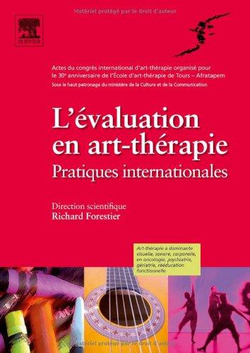 L'évaluation en art-thérapie: Pratiques internationales