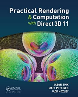 Practical Rendering and Computation with Direct3D 11 by [Zink, Jason, Pettineo, Matt, Hoxley, Jack]