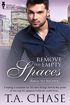 Remove the Empty Spaces (Rags to Riches Book 1) (English Edition) von [Chase, T.A.]