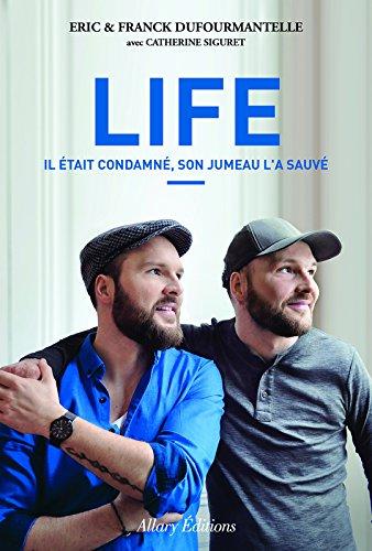 Life. Il était condamné, son jumeau l'a sauvé. par Eric Dufourmantelle