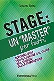 Stage: un Master per tutti. Consigli utili per il giovane e il tutor nel viaggio della formazione: Consigli utili per il giovane e il tutor nel viaggio della formazione