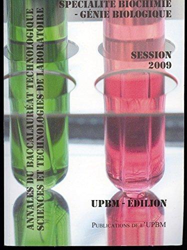 Annales du Bac Technologique Sciences et Tecnologies de laboratoire, Spécialité Biochimie et Génie Biologique, Session 2009 par