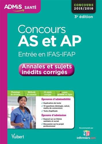 Concours AS et AP (Aide-soignant et Auxiliaire de puériculture) - Annales et sujets inédits corrigés - Concours 2016