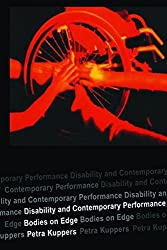Disability and Contemporary Performance: Bodies on the Edge by Petra Kuppers (2003-12-18)