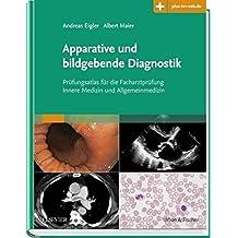 Apparative und bildgebende Diagnostik: Prüfungsatlas für die Facharztprüfung Innere Medizin und Allgemeinmedizin mit Zugang zu plus-im-web.de