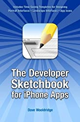 The Developer Sketchbook for iPhone Apps by Dave Wooldridge (2009-09-18)