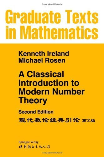 A Classical Introduction to Modern Number Theory (Graduate Texts in Mathematics) by Ireland, Kenneth, Rosen, Michael (2010) Paperback