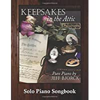Keepsakes in the Attic - Pure Piano: Solo Piano Songbook: Volume 6