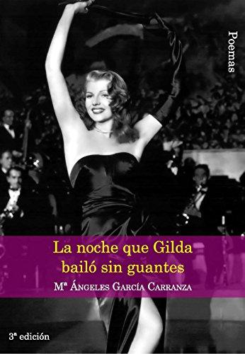La noche que Gilda bailó sin guantes por María Ángeles García Carranza
