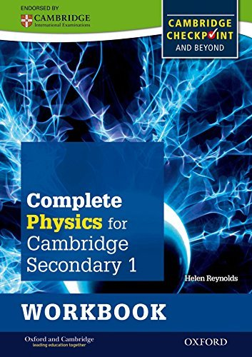 Complete Physics for Cambridge Secondary 1 Workbook: For Cambridge Checkpoint and beyond (Checkpoint: Written by Helen Reynolds, 2013 Edition, (Workbook) Publisher: OUP Oxford [Paperback]