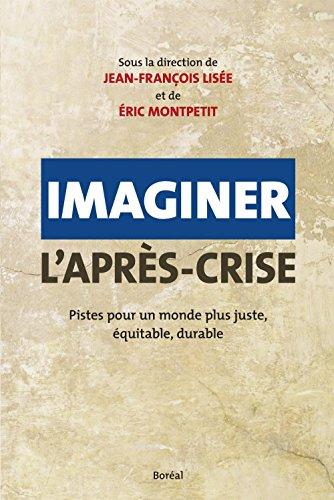 Imaginer l'après-crise: Pistes pour un monde plus juste, équitable, durable