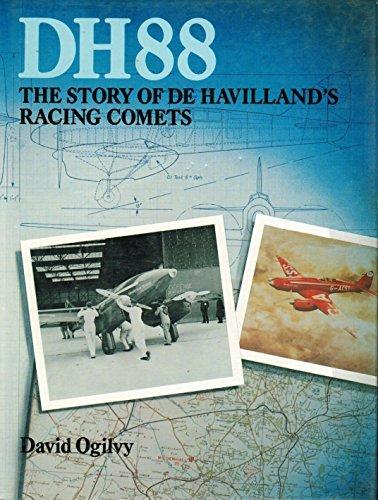 DH88: The Story of De Havilland's Racing Comets by David Ogilvy (1985-08-02)
