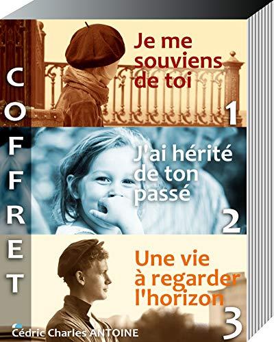 COFFRET 3 ROMANS: Je me souviens de toi - J'ai hérité de ton passé - Une vie à regarder l'horizon par