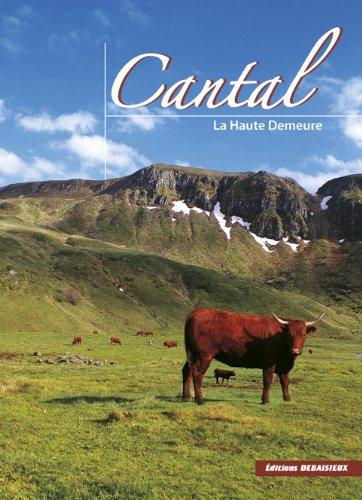 Cantal, la Haute Demeure par Francis Debaissieux