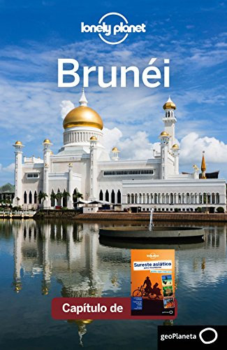 Sureste asiático para mochileros 4_2. Brunéi (Lonely Planet-Guías de país)