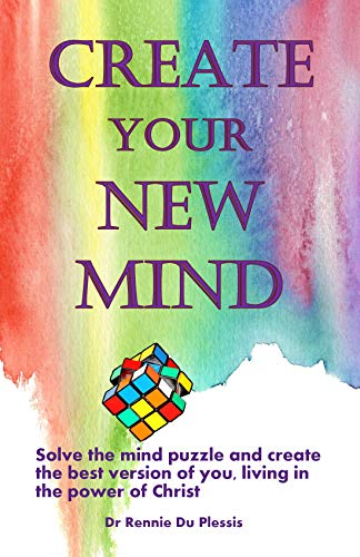 Create Your New Mind: Solve the mind puzzle and create the best version of you (English Edition)