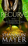 Recurve (The Elemental Series Book 1) (English Edition)