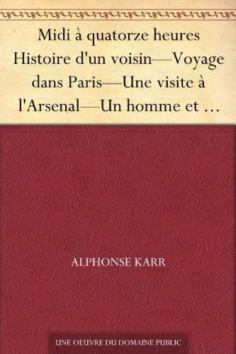 Midi  quatorze heures Histoire d'un voisinVoyage dans ParisUne visite  l'ArsenalUn homme et une femme