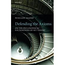 Defending the Axioms: On the Philosophical Foundations of Set Theory