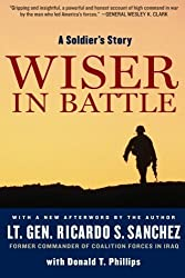 Wiser in Battle: A Soldier's Story by Ricardo S. Sanchez (2009-04-28)