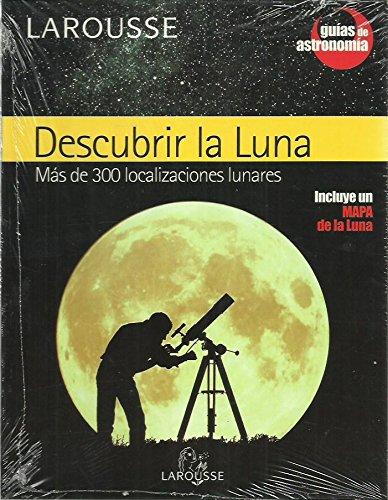 Descubrir la Luna + mapa (Guias De Astronomia/ Astronomy Guide) por Jean Lacroux