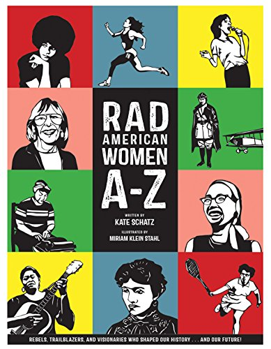 Rad American Women A-Z: Rebels, Trailblazers, and Visionaries who Shaped Our History . . . and Our Future! (City Lights/Sister Spit) (8 Räder Stahl)