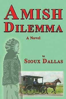 Amish Dilemma: A Novel (English Edition) di [Dallas, Sioux]