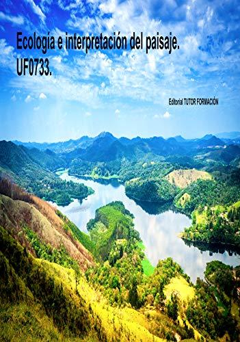 Ecología e interpretación del paisaje. UF0733. por Pilar González Molina