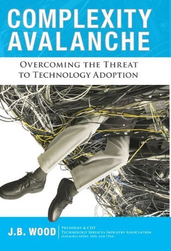 Complexity Avalanche: Overcoming the Threat to Technology Adoption (Development Economics) by J. B. Wood (2009-10-19)