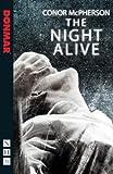 The Night Alive (NHB Modern Plays)