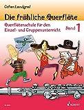 Die fröhliche Querflöte: Querflötenschule für den Einzel- und Gruppenunterricht. Band 1. Flöte. - Gefion Landgraf