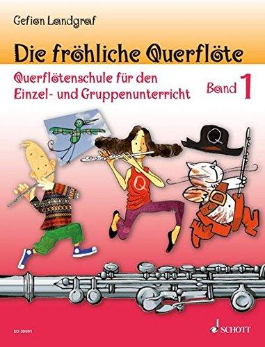 Die fröhliche Querflöte: Querflötenschule für den Einzel- und Gruppenunterricht. Band 1. Flöte. - Anfänger-musik-bücher Für Flöte
