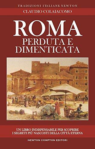 Roma perduta e dimenticata por Claudio Colaiacomo