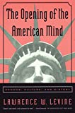 The Opening of the American Mind: Canons, Culture, and History