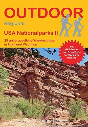 USA Nationalparks II: 25 unvergessliche Wanderungen in Utah und Wyoming (Outdoor Regional)