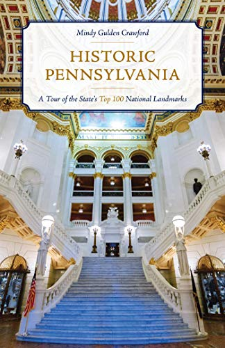 Historic Pennsylvania: A Tour of the State's Top 100 National Landmarks (English Edition)