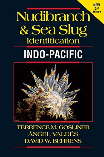 Nudibranch and Sea Slug Identification - Indo-Pacific 2nd Edition por Terrence M. Gosliner