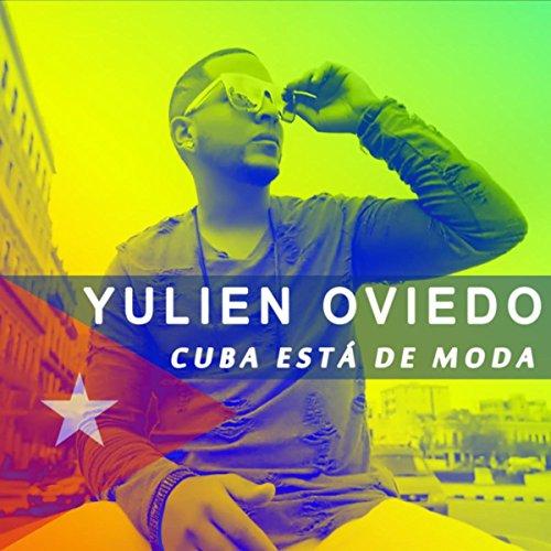 Cuba Está de Moda - Yulien Oviedo