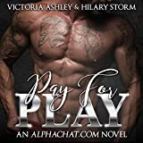 Pay for Play: Alphachat.com, Book 1