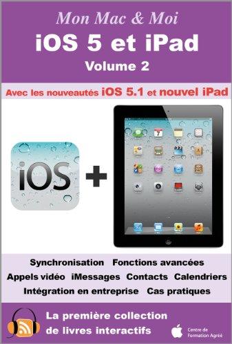 iOS 5 et iPad - Volume 2 (Mon Mac & Moi t. 64) por Agnosys