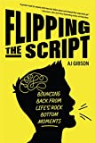 Flipping the Script: Bouncing Back from Life's Rock Bottom Moments
