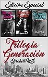 Trilogía Generación (Completa)